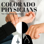 Non-Competition Agreements for Colorado Physicians