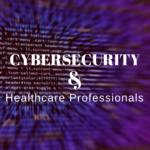 Cybersecurity & Healthcare