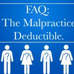 FAQ: The Malpractice Deductible