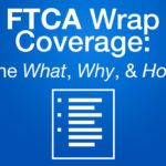FTCA Wrap Coverage: The What, Why & How