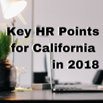 Key HR Points for California Employers in 2018