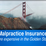 Is Malpractice Insurance More Expensive in CA?