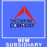 The Doctors Company: New Subsidiary
