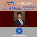Social Media: Marketing & Malpractice [Full Webinar Presentation]