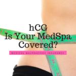 Is Your MedSpa covered for hCG?