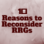 10 Reasons to Reconsider RRGs
