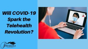 Will COVID-19 Spark the Telehealth Revolution?