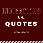Indications vs. Quotes