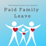 2019 Employment Law Updates: Paid Family Leave