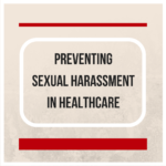 Preventing Sexual Harassment in Healthcare