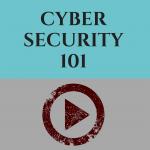 Cyber Security 101 [Full Webinar Presentation]